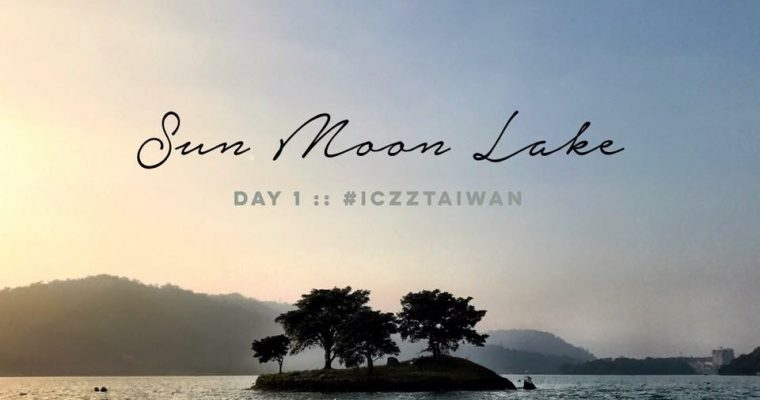 รีวิวเที่ยว ไต้หวัน :: Taiwan 101 Top things to do in Sun Moon Lake ,Taiwan  EP.1/6 @iczz #iczzTaiwan