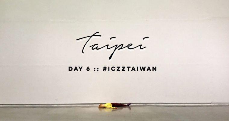 รีวิวเที่ยว ไต้หวัน สายอาร์ต :: Taiwan 101 Top things to do in Taipei ,Taiwan  EP.6/6 @iczz #iczzTaiwan