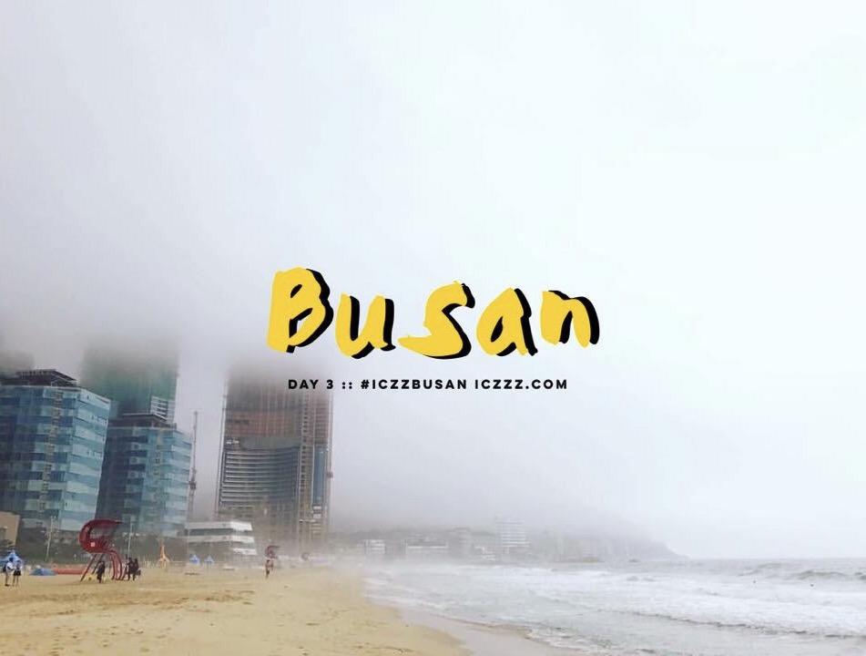 รีวิวเที่ยว ปูซาน :: Busan 101 Top things to do in Busan , Korea  EP.3/3 @iczz #iczzBusan